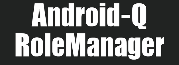 Android Q - RoleManager